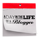 A Day in the life of a Blogger