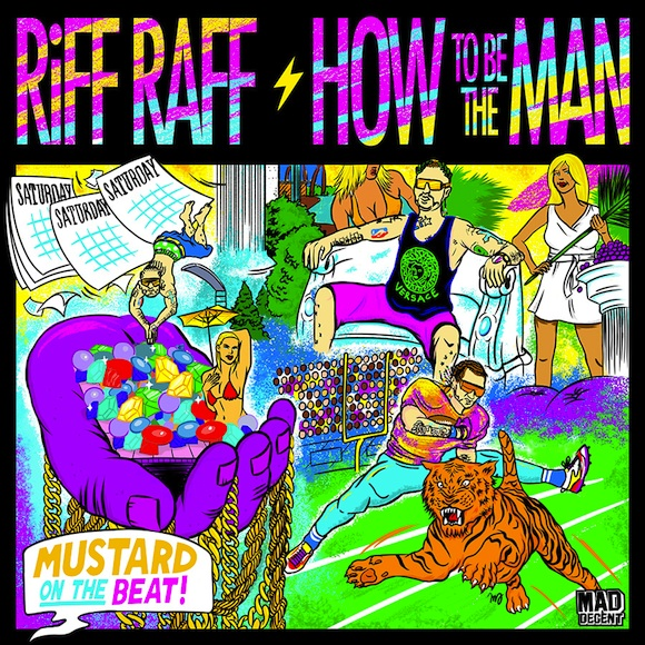 Riff-Raff-How-To-Be-The-Man