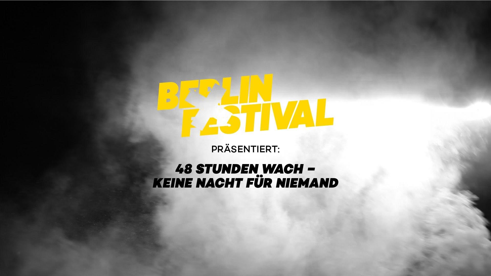 48 Stunden Berlin Festival 2014: Keine Nacht für Niemand!